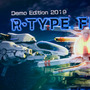 『R-TYPE FINAL 2』試遊版2019プレイレポ―R(令和)の時代に蘇る『R-TYPE』に新時代を感じた【TGS 2019】